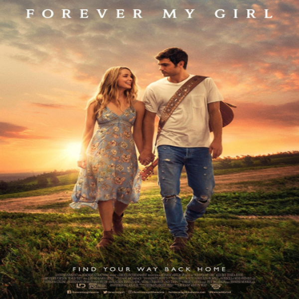 Forever My Girl, Forever My Girl Synopsis, Film Forever My Girl, Trailer, Forever My Girl Review, Poster Forever My Girl, Download Forever My Girl, Alex Roe, Jessica Rothe