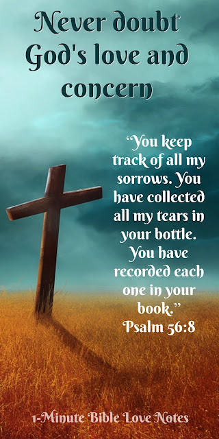 God knows the number of hairs on our head, God records our tears