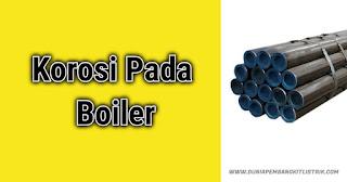 Korosi Pada Boiler