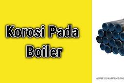 Korosi Pada Boiler - DUNIA PEMBANGKIT LISTRIK