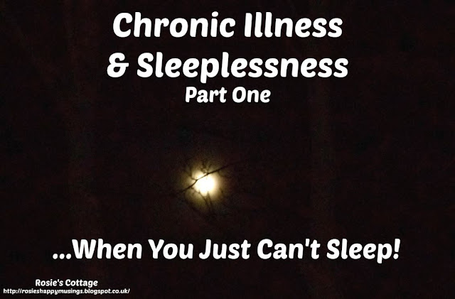 Chronic Illness & Sleeplessness - When You Just Cant Sleep