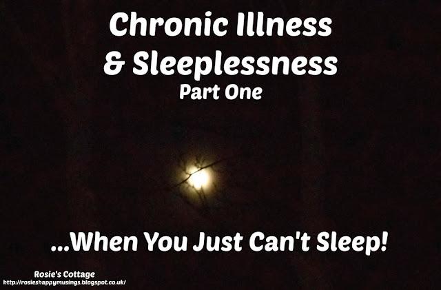 Chronic Illness & Sleeplessness - When You Just Cant Sleep