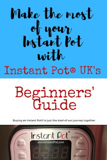 The Instant Pot UK Beginners' Guide - The best source to learn to use and make the most of your Instant Pot®