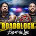 Todas informações: WWE Roadblock: End Of The Line