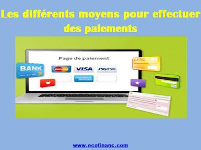 Les différents moyens pour effectuer des paiements