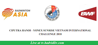 Vietnam International Challenge 2018 live streaming