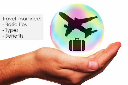 Travel Insurance: Basic Tips, Types, and Benefit