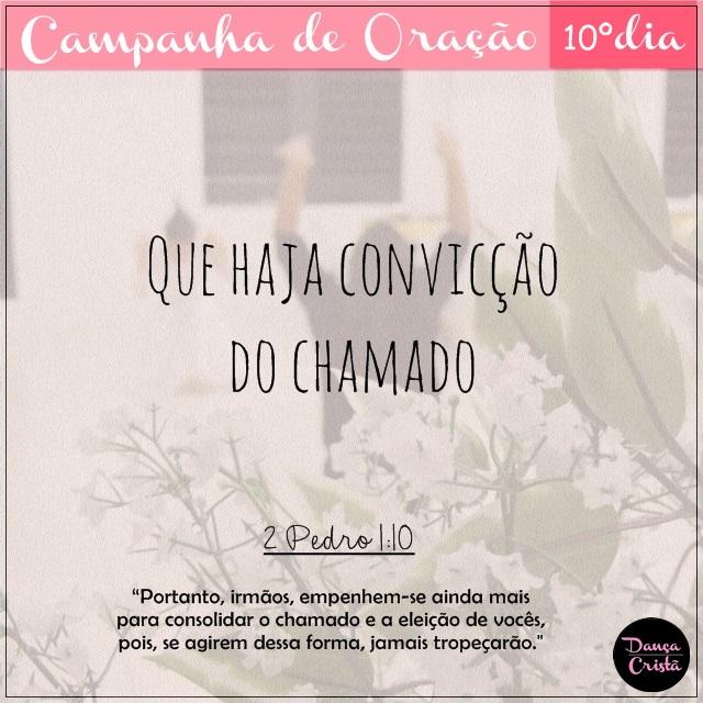 Campanha de Oração, 10º Dia, Que haja convicção do chamado, Campanha para Ministério de Dança, Blog Dança Cristã, Por Milene Oliveira.
