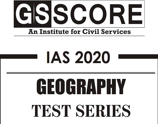 GS Score Geography Optional Test Series 1