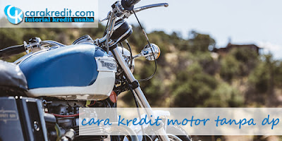 4 cara kredit motor tanpa dp
