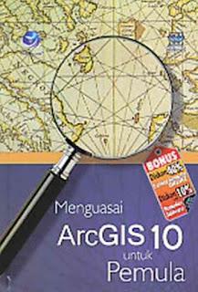 MENGUASAI ARCGIS 10 UNTUK PEMULA