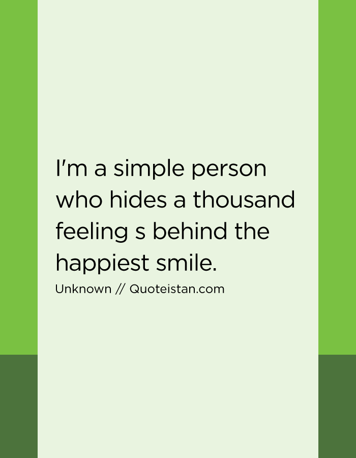 I'm a simple person who hides a thousand feelings behind the happiest #smile.