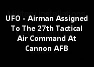 UFO - Airman Assigned To The 27th Tactical Air Command At Cannon AFB.
