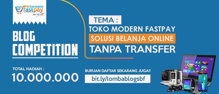 Blog Competition Sentra Bisnis FASTPAY Berhadiah Total 10 Juta