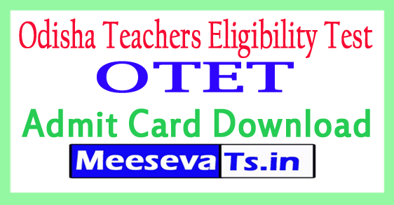 Odisha Teachers Eligibility Test Admit Card Download OTET Call Letter 2018