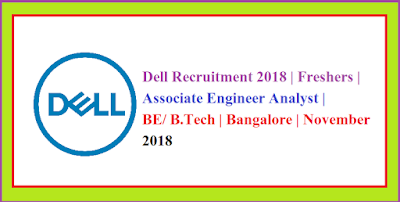 Dell Recruitment 2018 | Freshers | Associate Engineer Analyst | BE/ B.Tech | Bangalore | November 2018