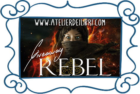 "Giveaway: ""Rebel - Il deserto in fiamme"". Commenta e vinci una copia del libro!"
