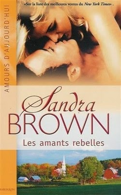 http://lachroniquedespassions.blogspot.fr/2014/07/les-amants-rebelles-de-sandra-brown.html