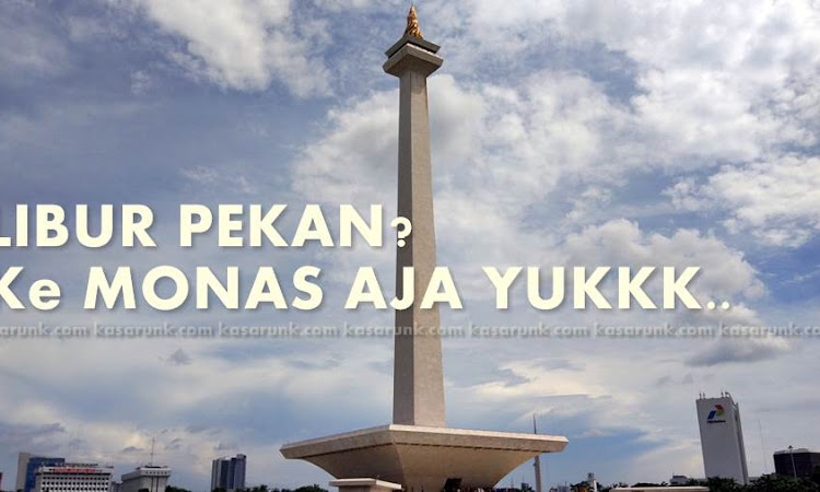 Destinasi Libur Weekend : Monumen Nasional