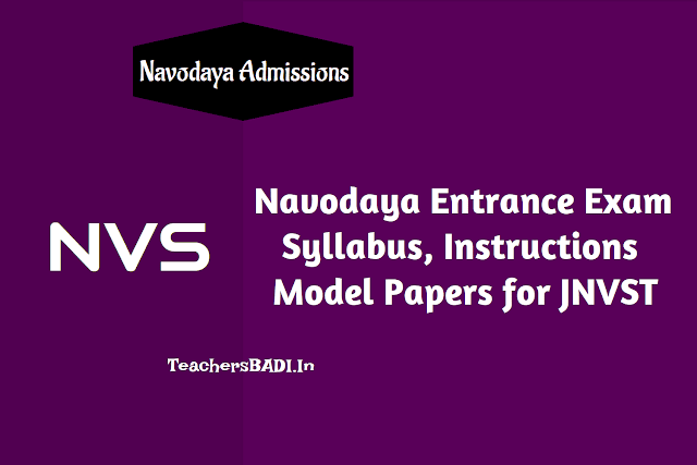 navodaya selection test,navoadaya entrance test details,navodaya entrance test syllabus and model question paper, nature of the nvs entrance test details,navodaya entrance test syllabus,instructions and model papers,scheme of nvs test