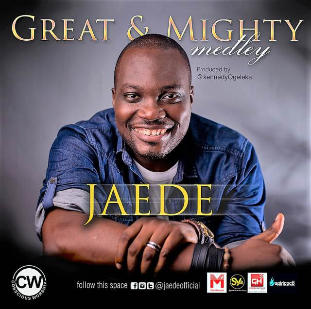 Music: Great And Mighty Medley -  Jaede