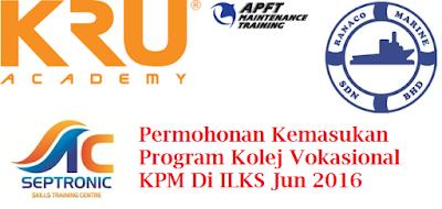 Permohonan Kemasukan Kolej Vokasional KPM Di ILKS Jun 2016