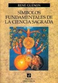 René Guénon – Símbolos Fundamentales de la Ciencia Sagrada
