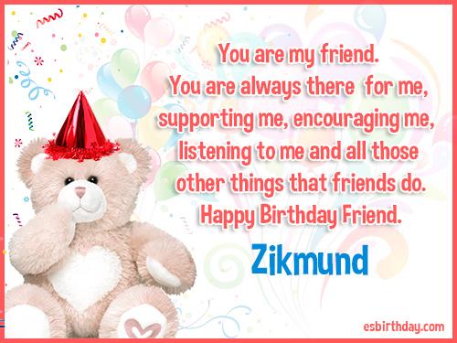 Zikmund Happy birthday friends always