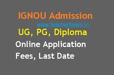 IGNOU Admission 2019 UG, PG, Diploma Online Application Fees Last Date