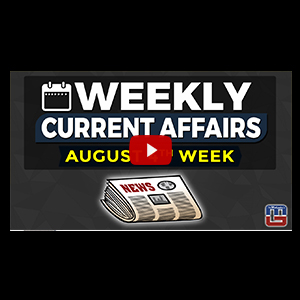 Weekly Current Affairs | August 4th Week | General Awareness | All Competitive Exams