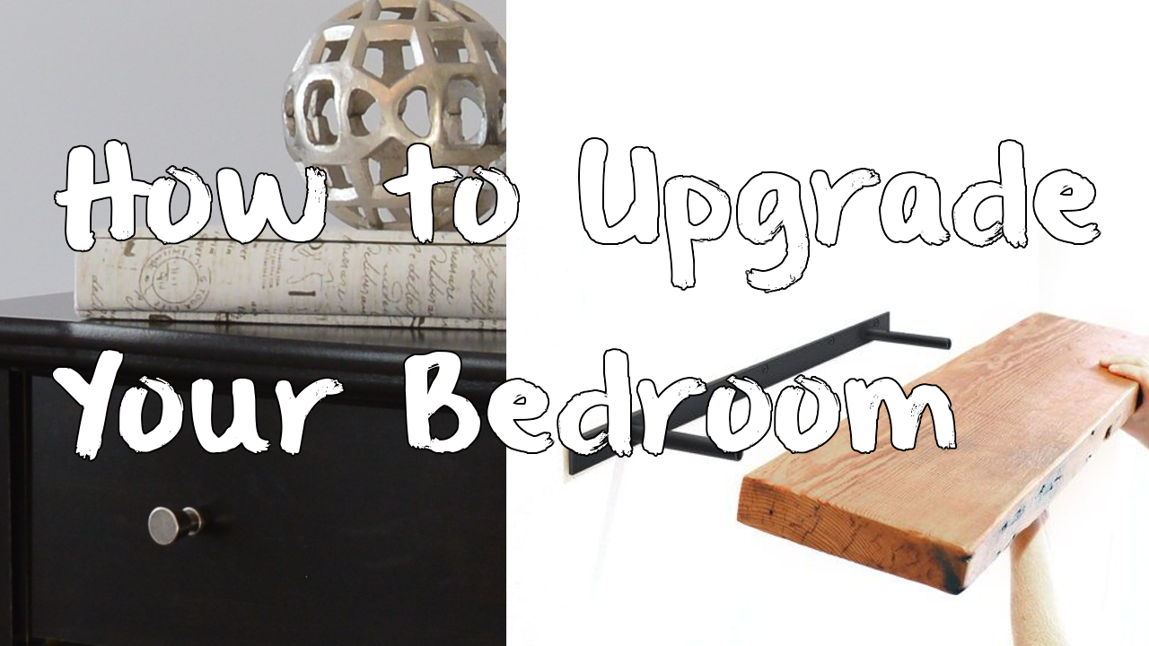 Tricks How to Upgrade Your Bedroom