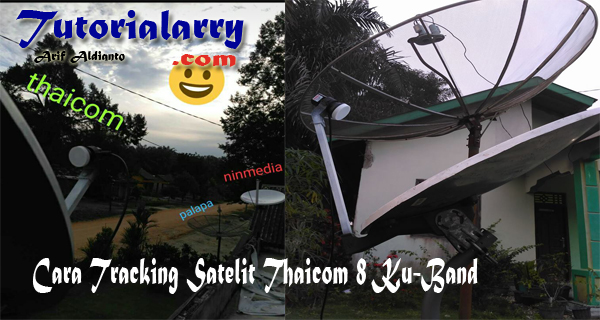 Cara Tracking Satelit Thaicom 8 Ku-Band