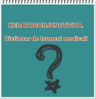 KERATOCONJUNCTIVITA Wiki Dictionar de termeni medicali