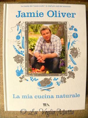 "Jamie Oliver  ""La mia cucina naturale """