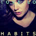 Lirik Lagu Habits (Stay High) - Tove Lo