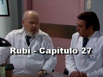 Rubi capítulo 27 completo