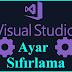 Visual Studio 2017 Ayar Sıfırlama