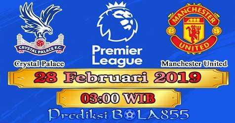 Prediksi Bola855 Crystal Palace vs Manchester United 28 Februari 2019