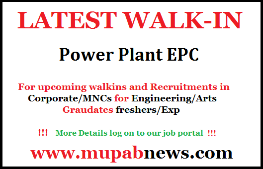 Powerplant EPC Walkin 2018 - Latest Walkin 2018 in Chennai for Freshers