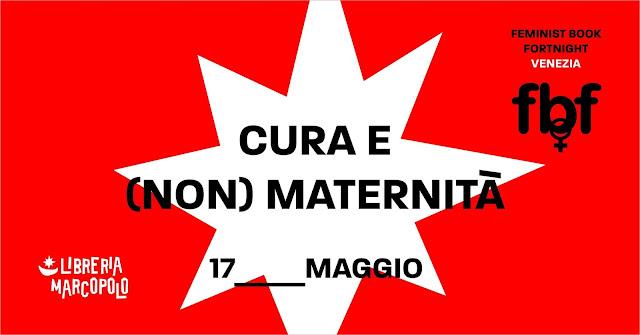 Cura e (non) maternità - 17 maggio