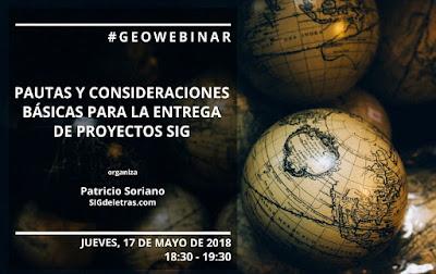 http://www.sigdeletras.com/2018/geowebinar_pautas_y_consideraciones_b%C3%A1sicas_para_la_entrega_de_proyectos_sig/