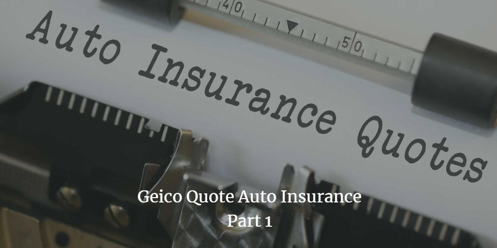 Geico Quote Auto Insurance and Homeowners