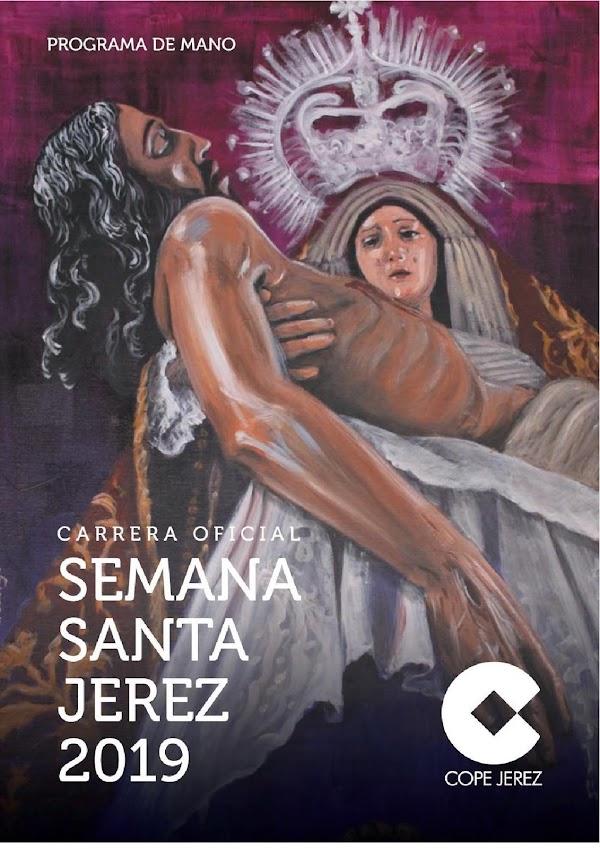 Horarios e Itinerarios Semana Santa Jerez de la Frontera 2019: Programa de Mano Carrera Oficial de COPE