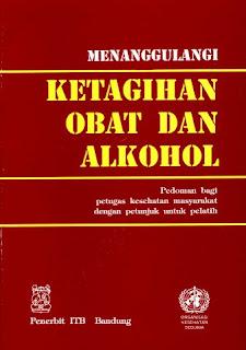 MENANGGULANGI KETAGIHAN OBAT DAN ALKOHOL