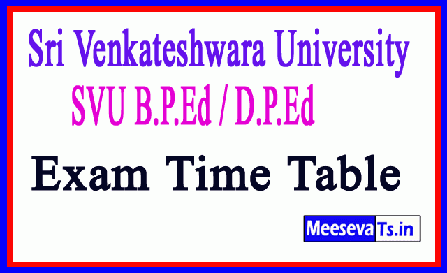 Sri Venkateshwara University SVU B.P.Ed / D.P.Ed Exam Time Table