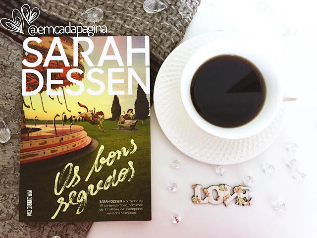 [Resenha] Os bons segredos | Sarah Dessen