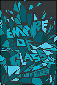 https://www.goodreads.com/book/show/31944823-empire-of-glass?ac=1&from_search=true