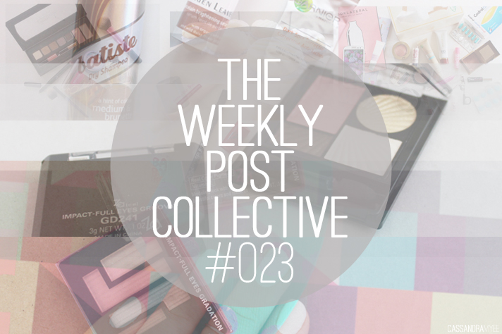THE WEEKLY POST COLLECTIVE #023 - CassandraMyee