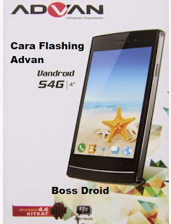 FLASH ADVAN S4G BOOTLOOP - BOSS DROID