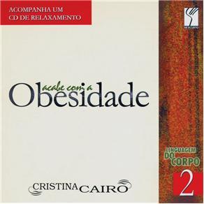 Linguagem do Corpo: Acabe com a Obesidade - Cristina Cairo